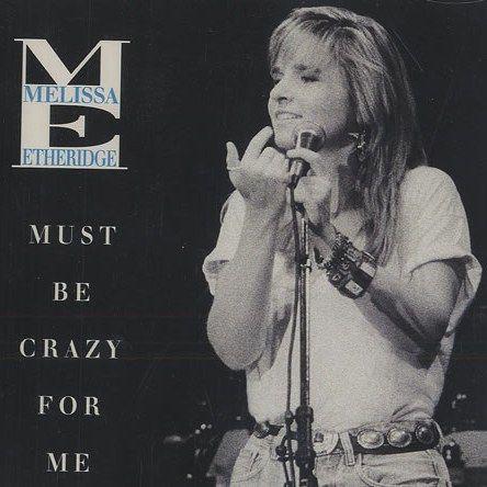 Coverafbeelding Must Be Crazy For Me - Melissa Etheridge