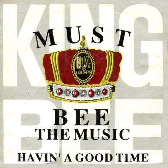 Coverafbeelding King Bee - Must Bee The Music