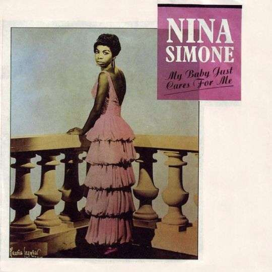 Coverafbeelding My Baby Just Cares For Me - Nina Simone