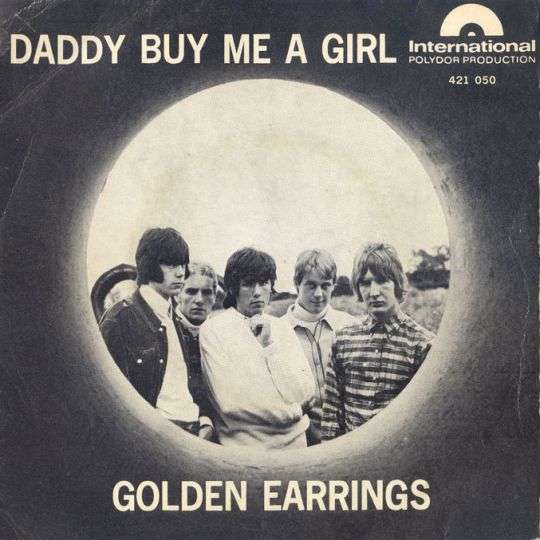 Coverafbeelding Daddy Buy Me A Girl - Golden Earrings