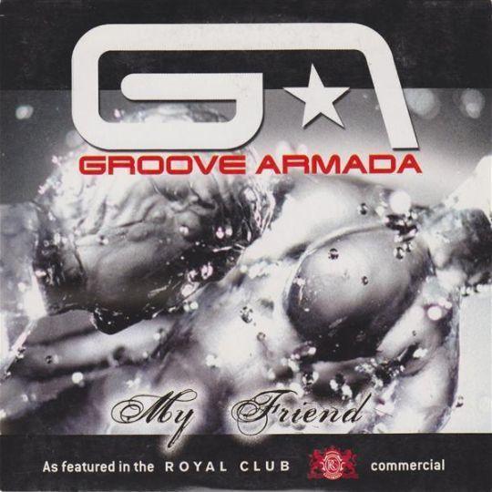 Coverafbeelding Groove Armada - My Friend/ Purple Haze