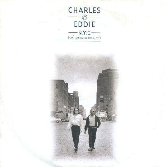 Coverafbeelding Charles & Eddie - N.Y.C. (Can You Believe This City?)