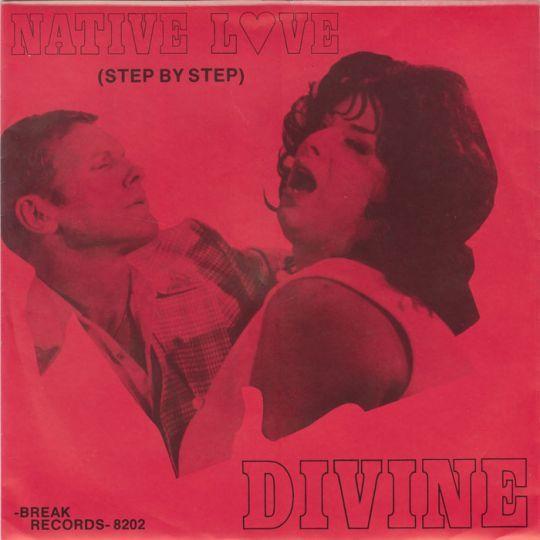 Coverafbeelding Native Love (Step By Step) - Divine ((= Harris Glenn Milstead))