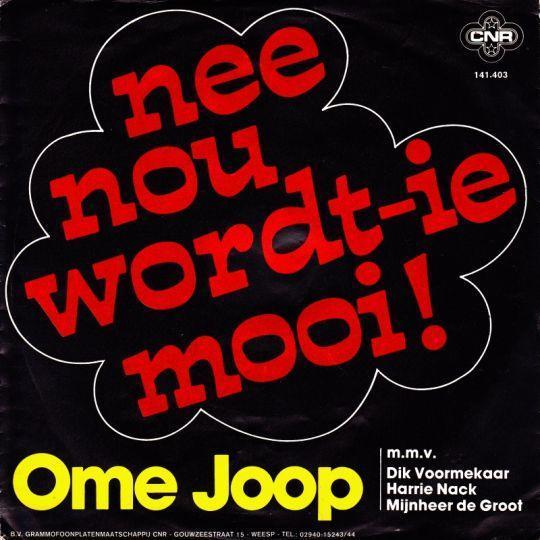 Coverafbeelding Nee Nou Wordt-Ie Mooi! - Ome Joop M.m.v. Dik Voormekaar & Harrie Nack & Mijnheer De Groot