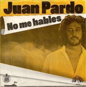 Coverafbeelding Juan Pardo - No Me Hables