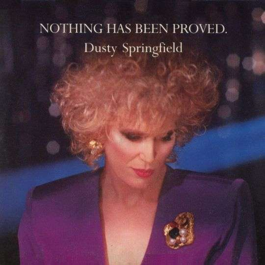Coverafbeelding Dusty Springfield - Nothing Has Been Proved