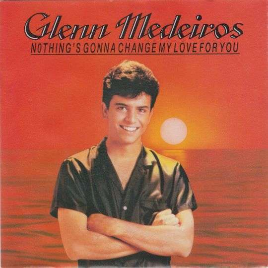 Coverafbeelding Nothing's Gonna Change My Love For You - Glenn Medeiros