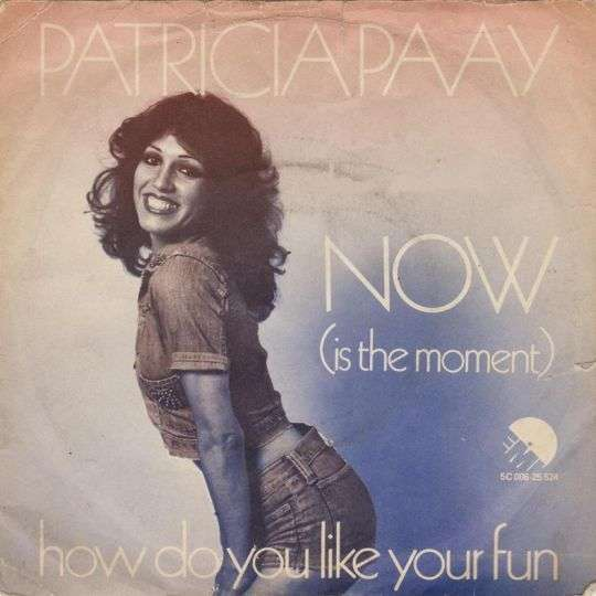 Coverafbeelding Now (Is The Moment) - Patricia Paay