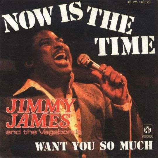 Coverafbeelding Now Is The Time - Jimmy James And The Vagabonds