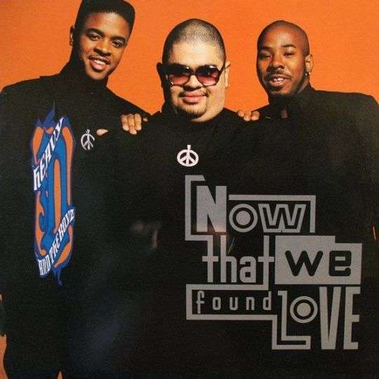 Coverafbeelding Now That We Found Love - Heavy D And The Boyz