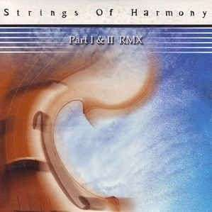 Coverafbeelding Strings Of Harmony - Part I & II RMX