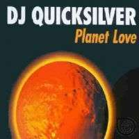 Coverafbeelding DJ Quicksilver - Planet Love