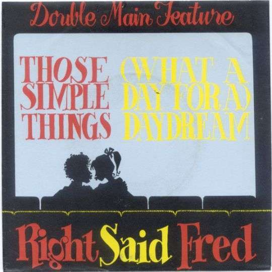 Coverafbeelding Those Simple Things/ (What A Day For A) Daydream - Right Said Fred