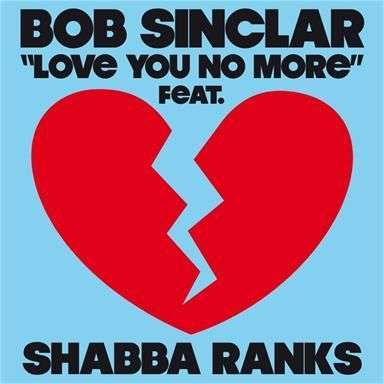 Coverafbeelding Love You No More - Bob Sinclar Feat. Shabba Ranks