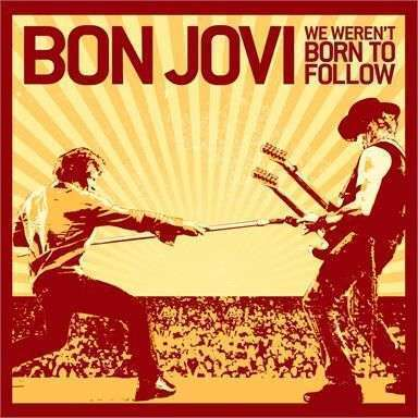Coverafbeelding We Weren't Born To Follow - Bon Jovi