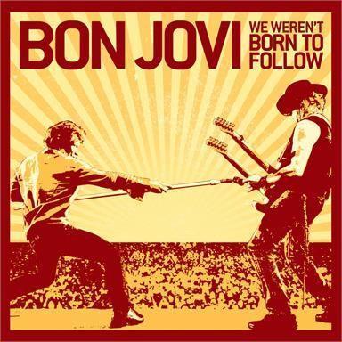 Coverafbeelding Bon Jovi - we weren't born to follow
