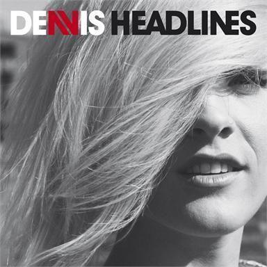 Coverafbeelding Headlines - Dennis ((= Denise Van Donselaar))