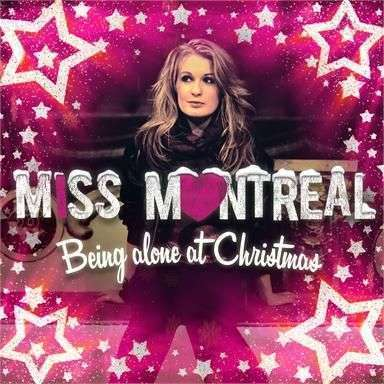 Coverafbeelding Being Alone At Christmas - Miss Montreal
