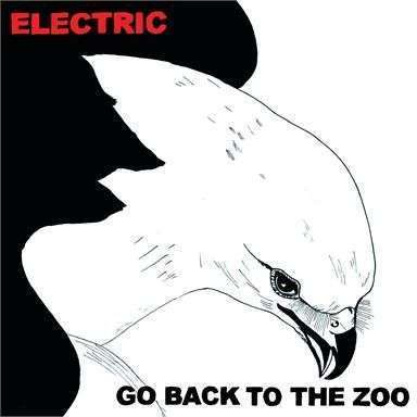 Coverafbeelding Electric - Go Back To The Zoo