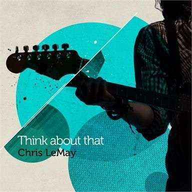 Coverafbeelding Chris LeMay - Think about that