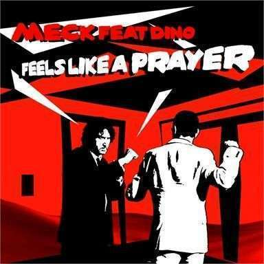 Coverafbeelding Feels Like A Prayer - Meck Feat Dino