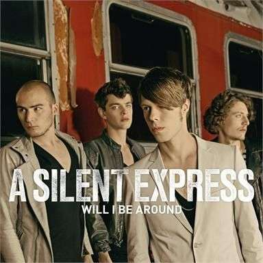 Coverafbeelding A Silent Express - Will I be around