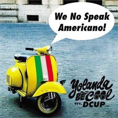 Coverafbeelding Yolanda Be Cool vrs. Dcup - We no speak americano!