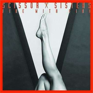 Coverafbeelding Fire With Fire - Scissor Sisters