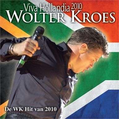 Coverafbeelding Wolter Kroes - Viva Hollandia 2010