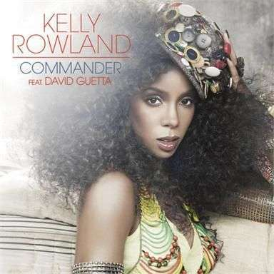 Coverafbeelding Commander - Kelly Rowland Feat. David Guetta