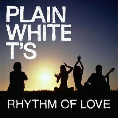 Coverafbeelding Rhythm Of Love - Plain White T's