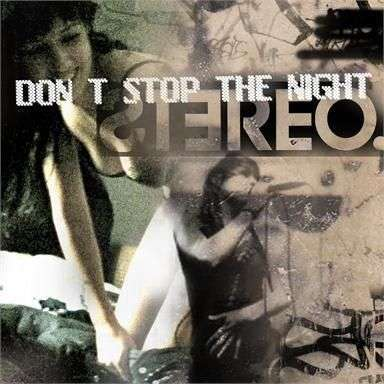 Coverafbeelding Don't Stop The Night - Stereo