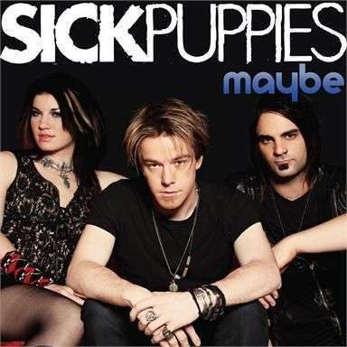 Coverafbeelding Sick Puppies - Maybe