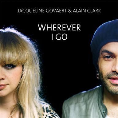 Coverafbeelding Wherever I Go - Jacqueline Govaert & Alain Clark