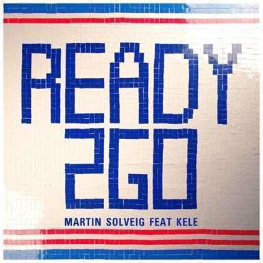 Coverafbeelding Ready 2Go - Martin Solveig Feat Kele
