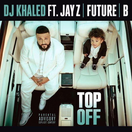 Coverafbeelding DJ Khaled feat. Jay Z, Future & Beyoncé - Top off