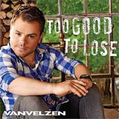 Coverafbeelding Too Good To Lose - Vanvelzen