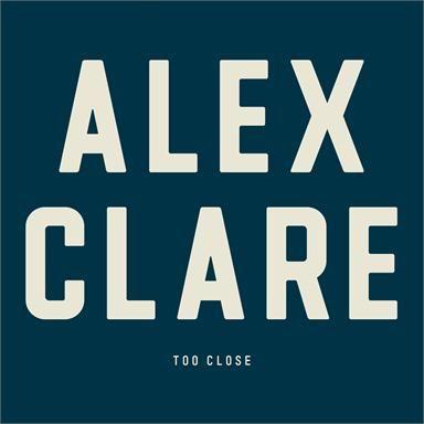 Coverafbeelding Too Close - Alex Clare
