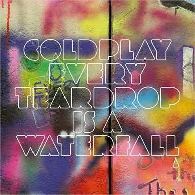 Coverafbeelding Every Teardrop Is A Waterfall - Coldplay
