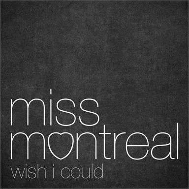 Coverafbeelding Wish I Could - Miss Montreal