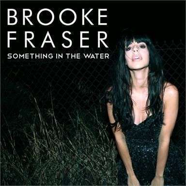 Coverafbeelding Brooke Fraser - Something in the water