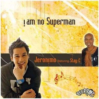 Coverafbeelding I Am No Superman - Jeronimo Featuring Stay-C