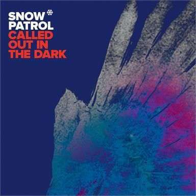 Coverafbeelding Called Out In The Dark - Snow Patrol