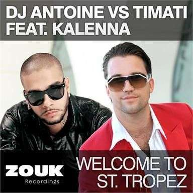 Coverafbeelding Welcome To St. Tropez - Dj Antoine Vs Timati Feat. Kalenna