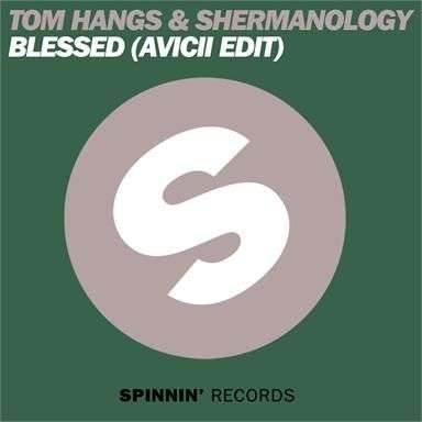 Coverafbeelding Blessed (Avicii Edit) - Tom Hangs & Shermanology