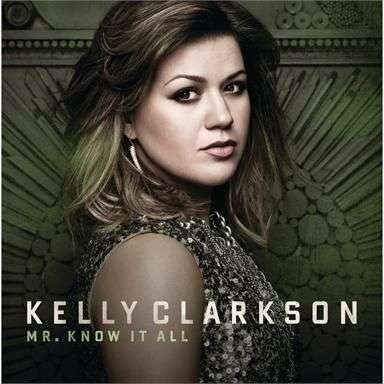 Coverafbeelding Mr. Know It All - Kelly Clarkson