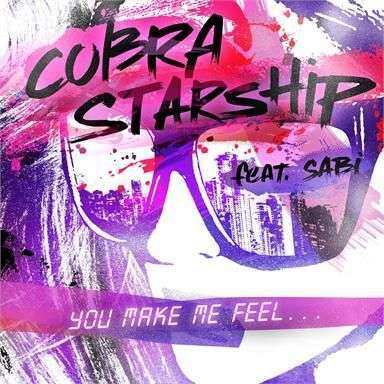 Coverafbeelding Cobra Starship feat. Sabi - You make me feel...