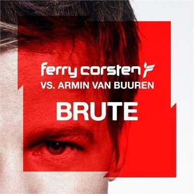 Coverafbeelding Brute - Ferry Corsten Vs. Armin Van Buuren