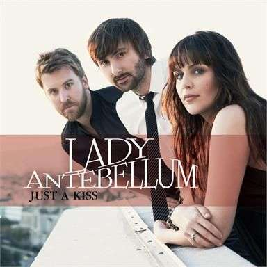 Coverafbeelding Just A Kiss - Lady Antebellum