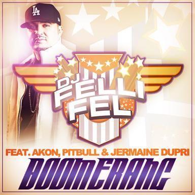 Coverafbeelding Boomerang - Dj Felli Fel Feat. Akon, Pitbull & Jermaine Dupri